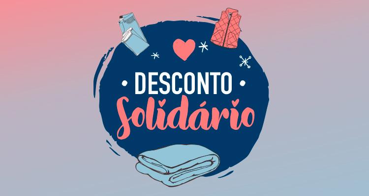 Aproveite o Desconto Solidário!